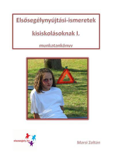 Elsősegélynyújtási ismeretek kisiskolásoknak I. (2014)