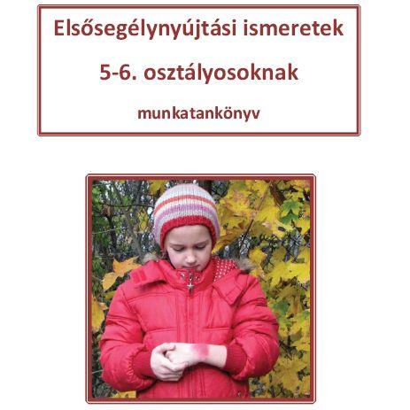 Elsősegélynyújtási ismeretek 5-6. osztályosoknak (2014)